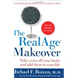 The RealAge Makeover: Take Years off Your Looks and Add Them to Your Life ~ Michael F. Roizen