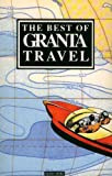 The Best of Granta Travel (0140140417) by Buford, Bill