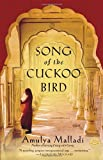 Song of the Cuckoo Bird: A Novel (0345483154) by Malladi, Amulya