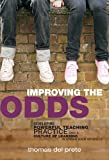img - for Improving the Odds: Developing Powerful Teaching Practice and a Culture of Learning in Urban High Schools (On School Reform) (Series on School Reform) book / textbook / text book