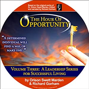 Hour of Opportunity | [Richard Gorham, Orison Swett Marden]