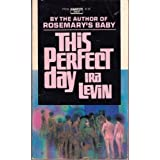 This Perfect Day ~ Ira Levin