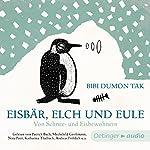 Eisbär, Elch und Eule: Von Schnee- und Eisbewohnern | Bibi Dumon Tak