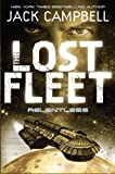 Jack Campbell The Lost Fleet: Relentless (Book 5) (Lost Fleet 5)