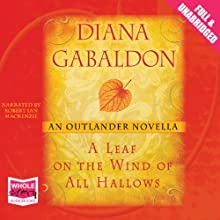A Leaf on the Wind of All Hallows Audiobook by Diana Gabaldon Narrated by Robert Ian Mackenzie