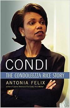 Condi: The Condoleezza Rice Story: Antonia Felix
