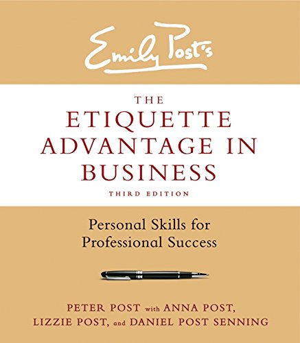 The Etiquette Advantage in Business, Third Edition: Personal Skills for Professional Success (Business Advantage compare prices)
