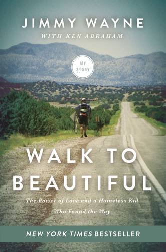 Walk to Beautiful: The Power of Love and a Homeless Kid Who Found the Way (San Diego With Kids compare prices)
