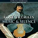 Music and Silence (       UNABRIDGED) by Rose Tremain Narrated by Jenny Agutter
