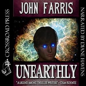 Unearthly | [John Farris]