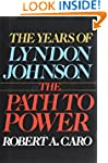 The Years of Lyndon Johnson: The Path...