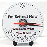 I'M RETIRED NOW WHO CARES WHAT TIME IT IS!!! * A CD/DVD (12 cm diameter) SIZED NOVELTY CD QUARTZ WALL CLOCK WITH FREE BATTERY AND DESK STAND