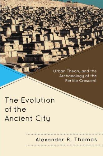 古代城市沿革: 城市理论和考古的肥沃新月地带 (对比城市研究)