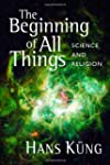 The Beginning of All Things: Science...
