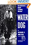 Water Dog: Revolutionary Rapid Traini...