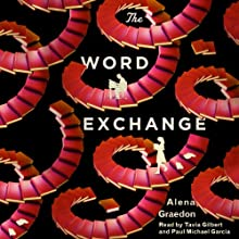 The Word Exchange (       UNABRIDGED) by Alena Graedon Narrated by Tavia Gilbert, Paul Michael Garcia