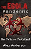 The Ebola Pandemic: How to Survive the Outbreak