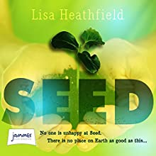 Seed (       UNABRIDGED) by Lisa Heathfield Narrated by Avita Jay