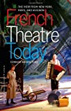 Edward Baron Turk French Theatre Today: The View from New York, Paris and Avignon (Studies Theatre Hist & Culture) (Studies in Theatre History & Culture)