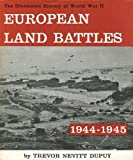 EUROPEAN LAND BATTLES: 1944-1945 (THE ILLUSTRATED HISTORY OF WORLD WAR II) (0851660215) by TREVOR NEVITT DUPUY