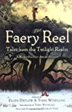 The Faery Reel: Tales from the Twilight Realm (0142404063) by Datlow, Ellen
