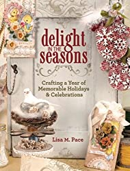 Delight in the Seasons: Crafting a Year of Memorable Holidays & Celebrations