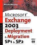 echange, troc Kieran McCorry - Microsoft Exchange Server2003, Deployment and Migration: Spi and Sp2