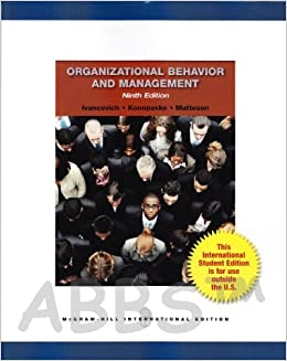 Organizational Behavior and Management: John M. Ivancevich, Robert