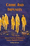 www.payane.ir - Crime and Impunity: Sexual Torture of Women in Islamic Republic Prisons (Volume 1)