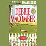 1022 Evergreen Place (       UNABRIDGED) by Debbie Macomber Narrated by Sandra Burr