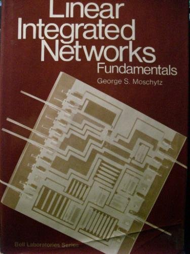 Linear Integrated Networks: Fundamentals (Bell Laboratories)
