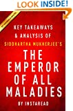 The Emperor of All Maladies by Siddhartha Mukherjee | Key Takeaways & Analysis: A Biography of Cancer