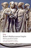 Rome's Mediterranean Empire: Books 41-45 and the Periochae (Oxford World's Classics) (0199556024) by Livy