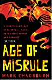 "Age of Misrule: ""World's End"", ""Darkest Hour"", ""Always Forever"" (GollanczF.) (0575079185) by Chadbourn, Mark"