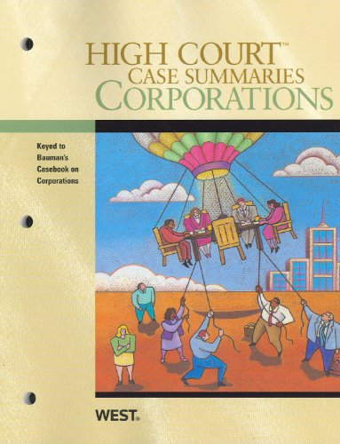 High Court Case Summaries on Corporations, Keyed to Bauman, 7th