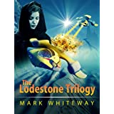 The Lodestone Trilogy (Limited Edition) (The Lodestone Series)di Mark Whiteway