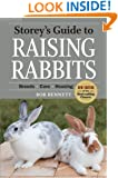 Storey's Guide to Raising Rabbits: Breeds * Care * Housing (Storey's Guide to Raising)