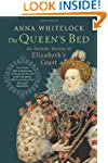 The Queen's Bed: An Intimate History...