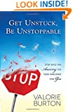 Get Unstuck, Be Unstoppable: Step into the Amazing Life God Imagined for You