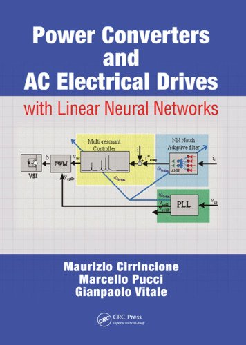 Power Converters And Ac Electrical Drives With Linear Neural Networks (Energy, Power Electronics, And Machines)