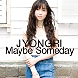 Maybe Someday��JYONGRI