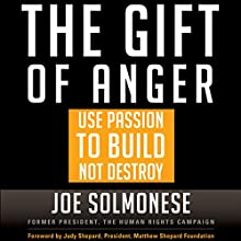 The Gift of Anger: How to Use Passion to Build, Not Destroy Audiobook by Joe Solmonese Narrated by Tom Dheere