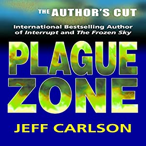 Plague Zone: The Author's Cut | [Jeff Carlson]