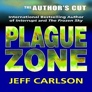 Plague Zone: The Author's Cut | [Jeff Carlson]