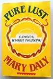 Pure Lust: Elemental Feminist Philosophy (0062502085) by Daly, Mary