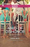 Maid of Dishonor (Harlequin Kiss)