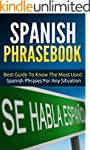Spanish: Spanish Phrasebook - Best Gu...