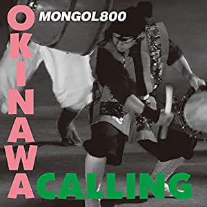 Mongol800 - OKINAWA CALLINGSTAND BY ME - Amazon.com Music