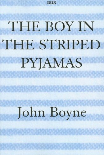 Title: The Boy in the Striped Pyjamas (Isis General Fiction)