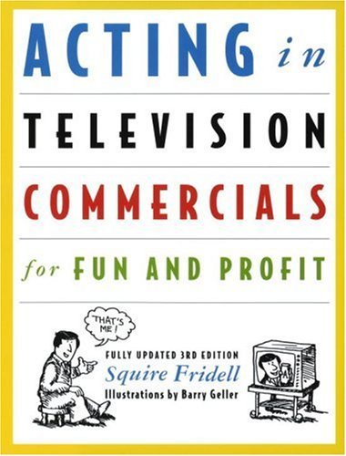 Acting in Television Commercials for Fun and Profit, Fridell, Squire